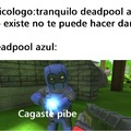 Cagaste pibe