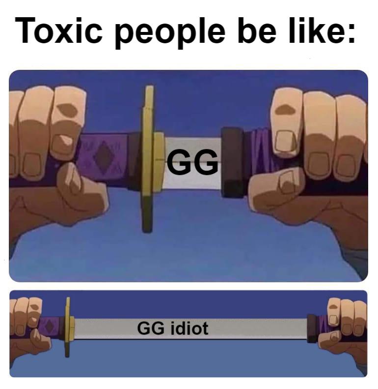 Those toxic people - meme