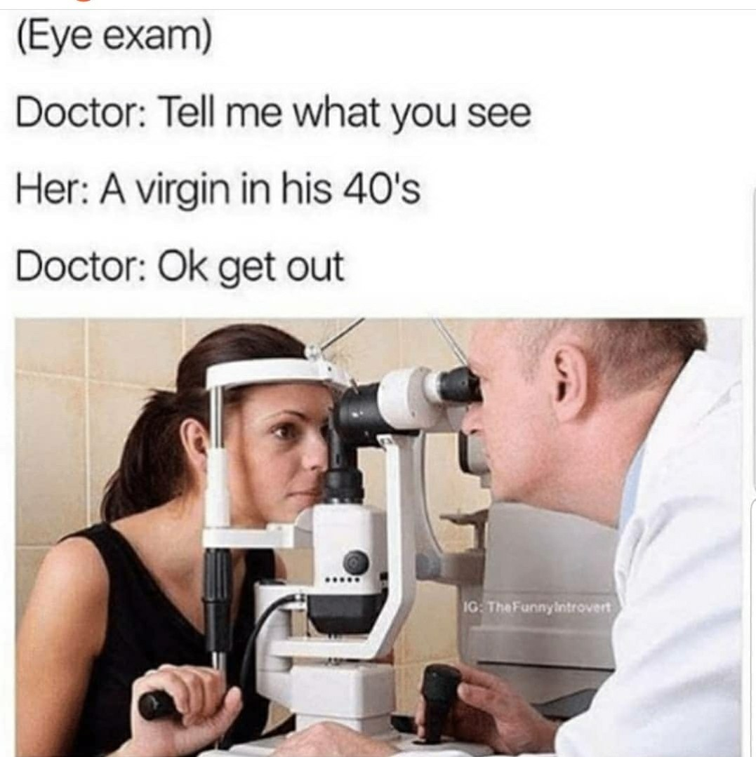 That's probably gonna be my future.(Not being a doctor) - meme