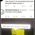 Do you are have stupid....