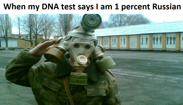 My DNA test says I am 1 percent russian - meme