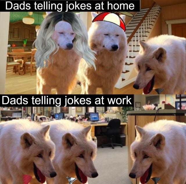 My dad tells good jokes - meme