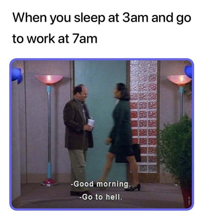 Every morning - meme