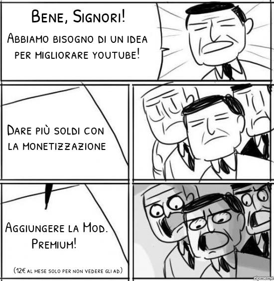 Siamo in Italia, noi piratiamo Spotify e poi si aspettano che compriamo la premium di youtube. Tshh - meme