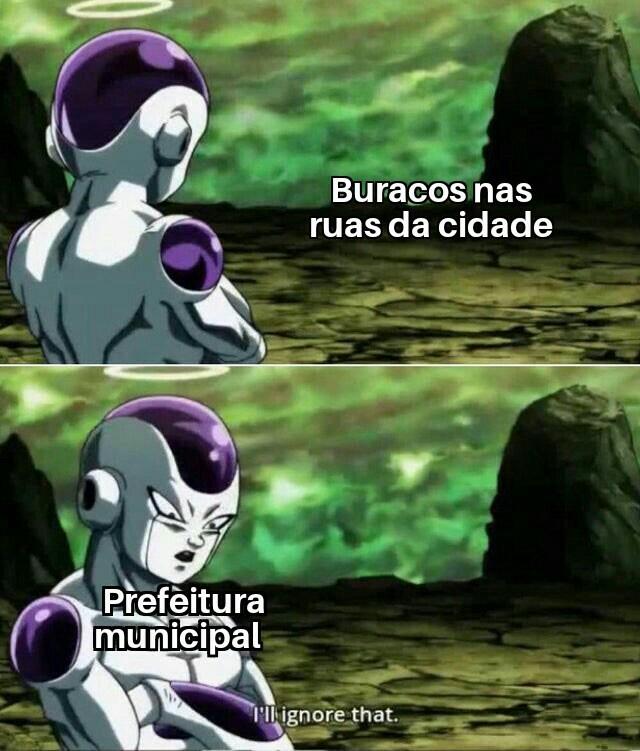 Quem ignora buraco é prefeitura - meme
