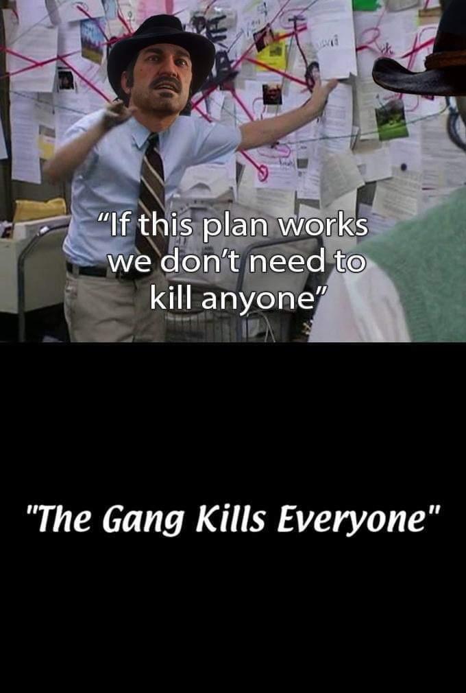 I have a plan! Follow the plan! - meme