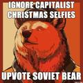 ignore capitalist christmas selfies and upvote soviet bear