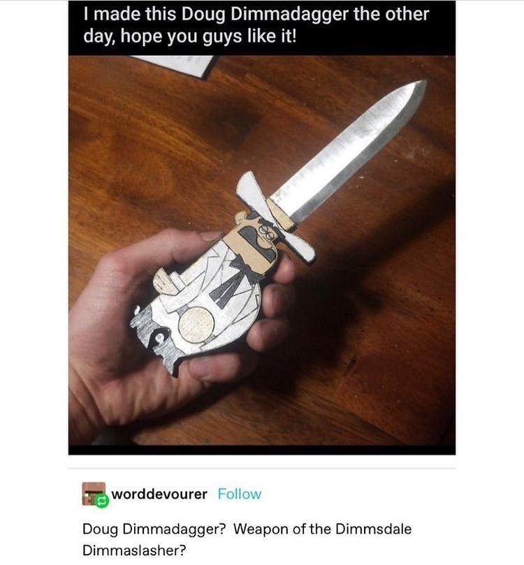 Doug dimmadagger - meme