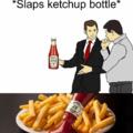 Cuz ketchup...