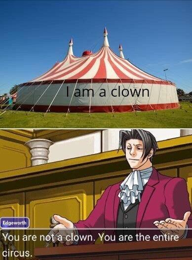 When you're * a clown - meme