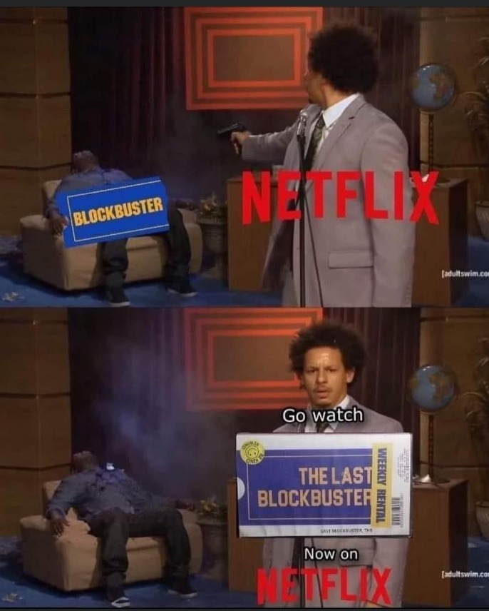 block buster was better tbh more social interaction - meme