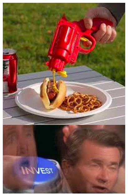 Invest in Condiment Gun - meme