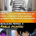 Aparentemente Pablo Picasso era bem louco msm.