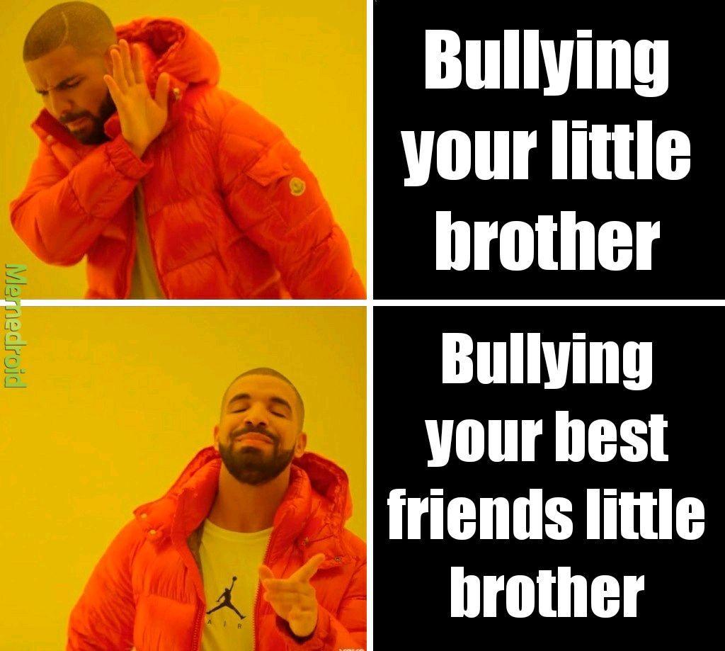 Best friends little brother - meme