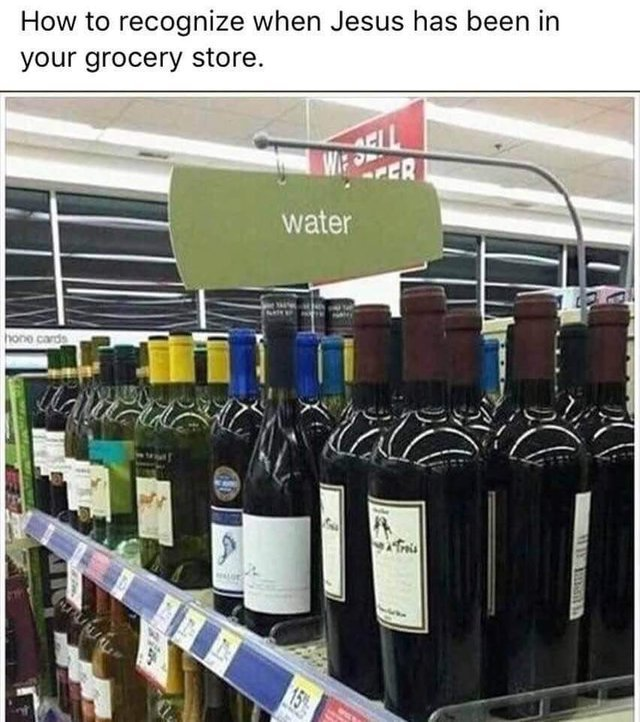 How to recognize when Jesus has been in your grocery store - meme