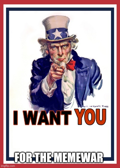 I want you for the war - meme
