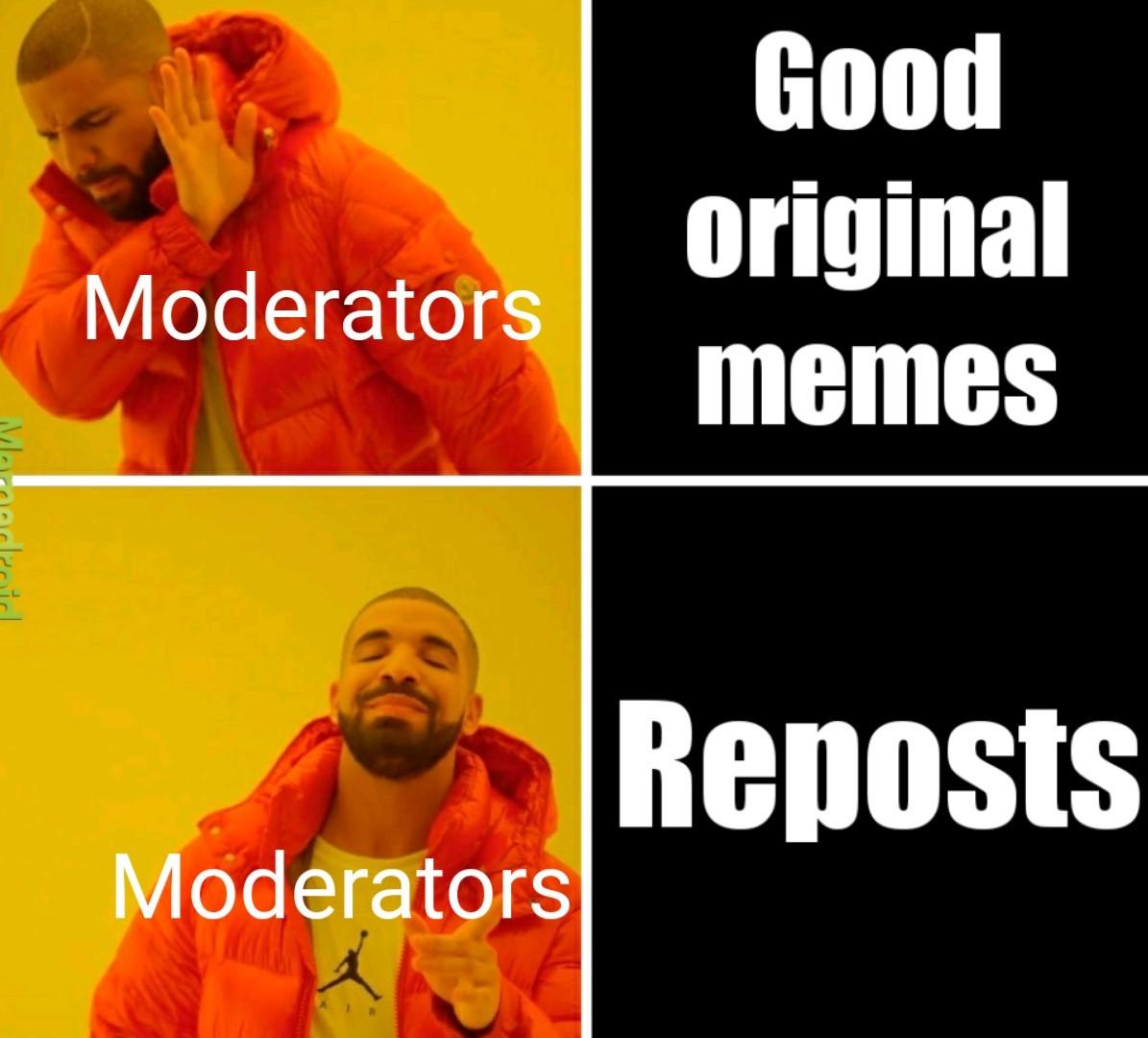 Hey, person moderating this, fuck u - meme