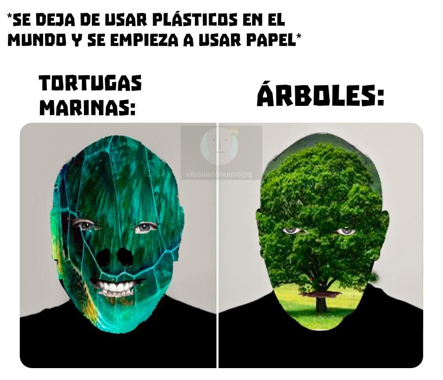 Las algas también producen oxígeno y las tortugas se las comen, ellas quieren destruir el mundo... - meme