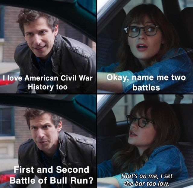 Gettysburg and my favorite one, Fort Sumter, that proves the was was in fact, not northern aggression, but southern aggression. - meme