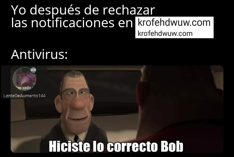 Hiciste lo correcto Bob - meme