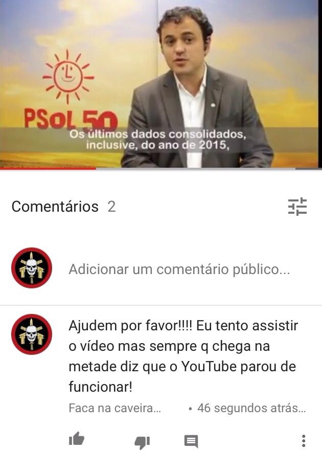 """vao no canal """"PSOL na camara"""" e positivem meu comentário amtes que eles apaguem!!! - meme"""