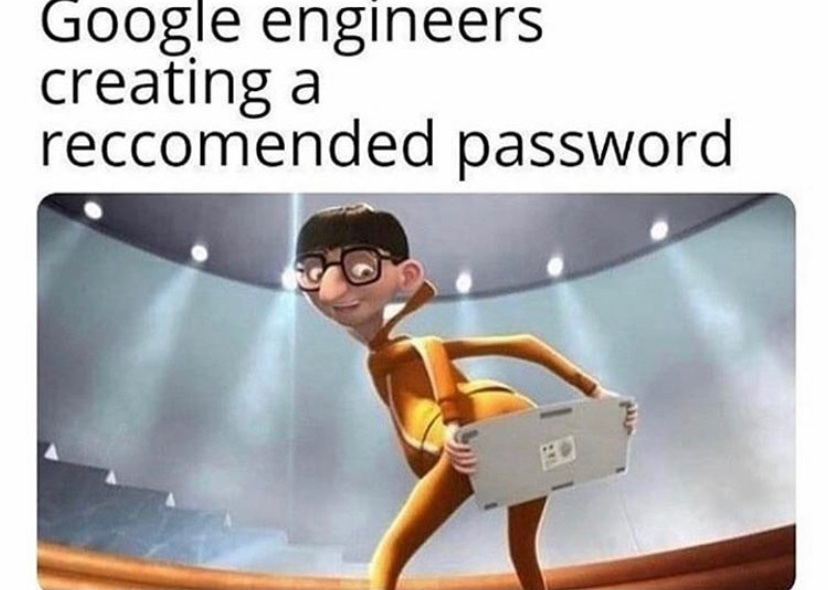 """strong password"" - meme"