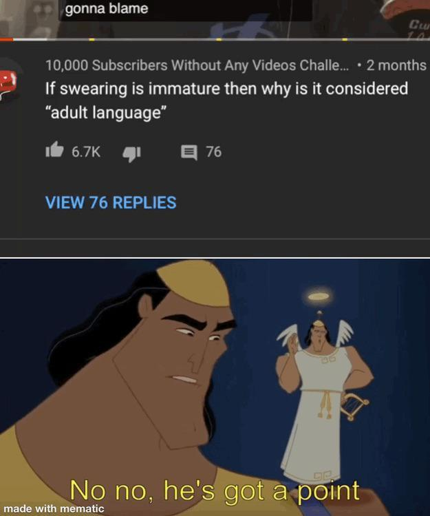 If swearing is immature then why is it considered adult language - meme