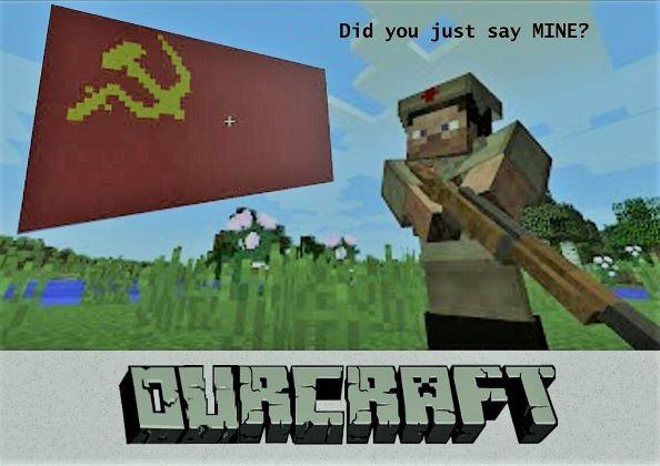 ourcraft - meme