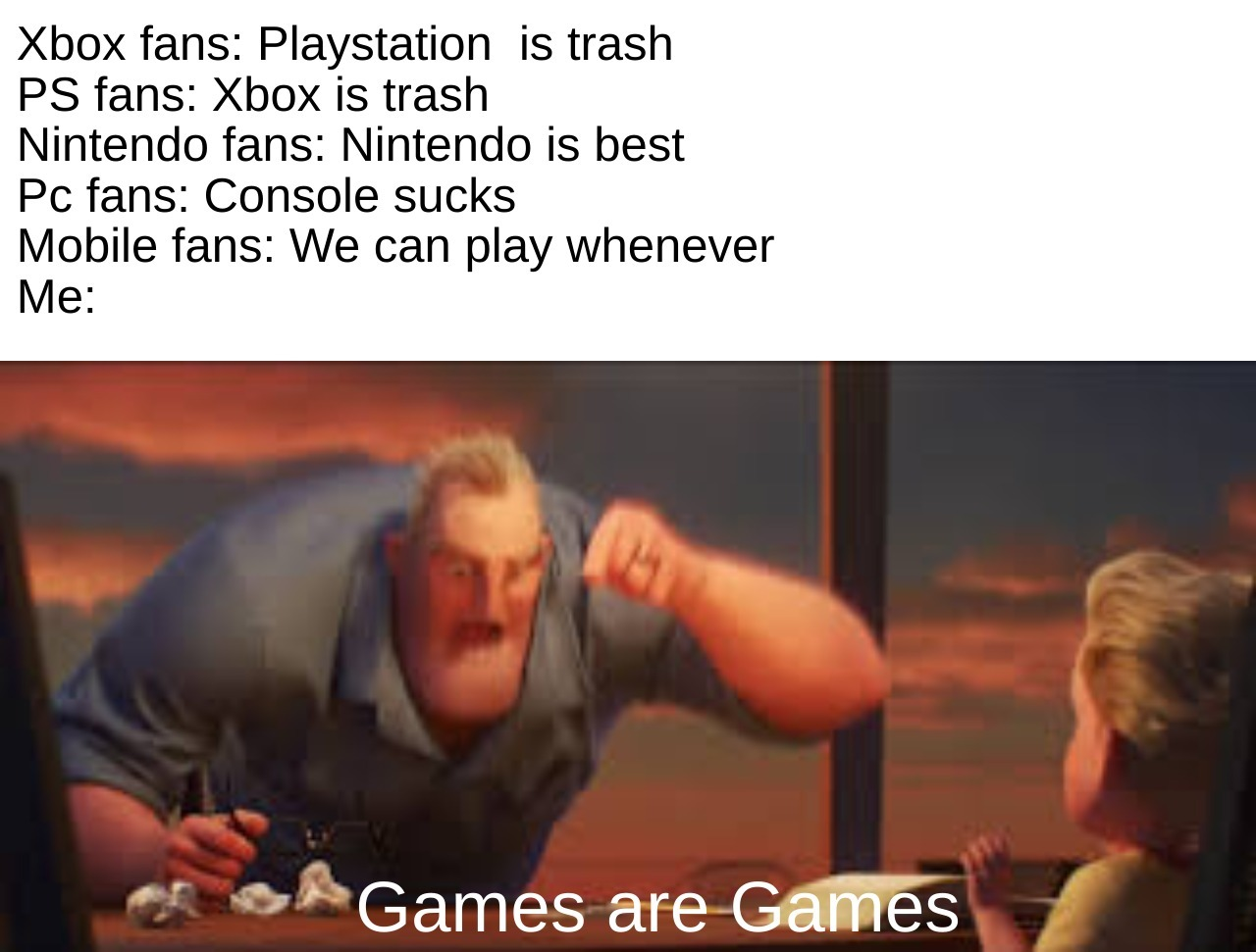 GAMES ARE GAMES - meme