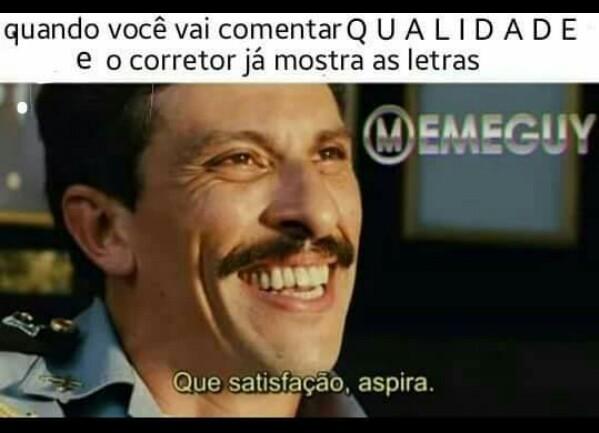 Q U A L I D A D E - meme