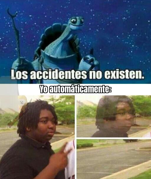 Los accidentes no existen - meme