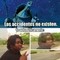 Los accidentes no existen