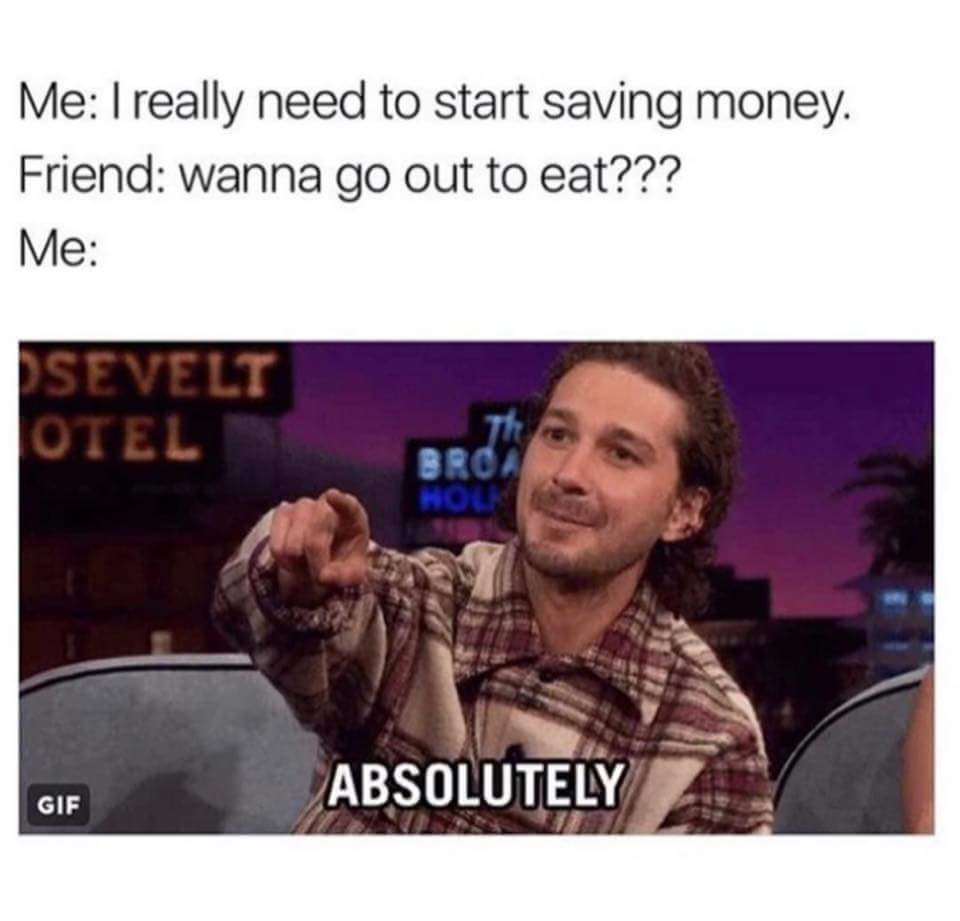 Me saving money - meme