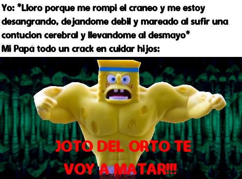 JOTO DEL ORTO TE VOY A MATAR!!! - meme