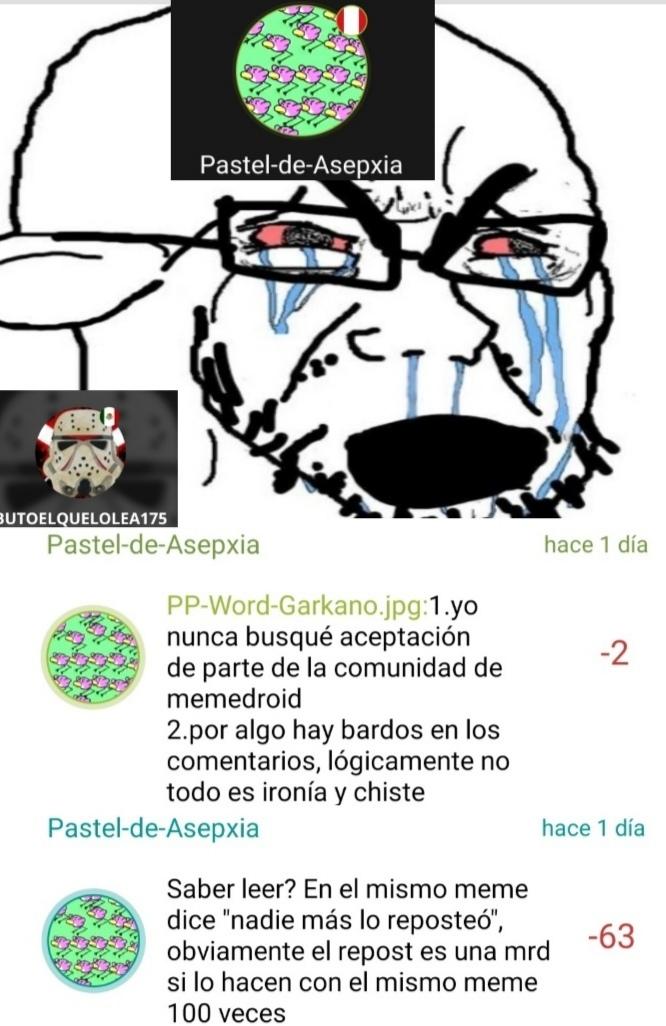 Último meme de las cargadas de Pastel-de-asepsia si quieren mas díganmelo en los comentarios