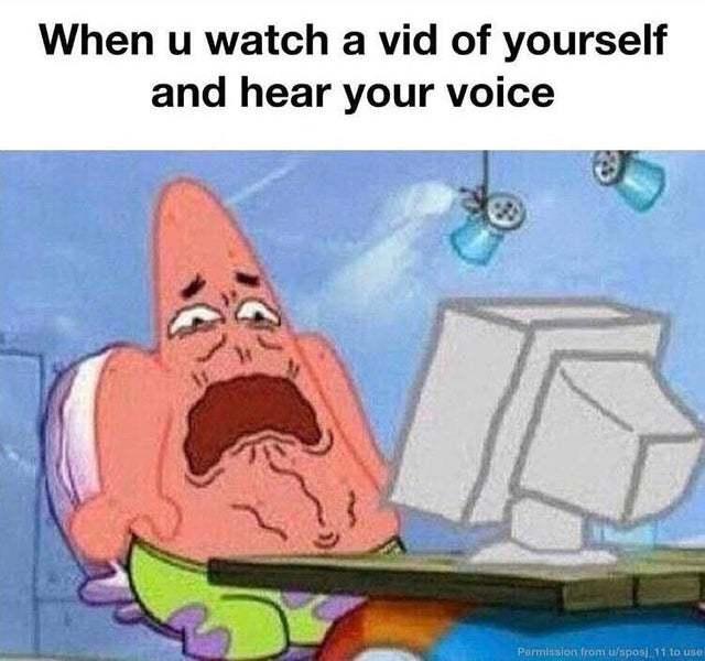When you hear your own voice - meme