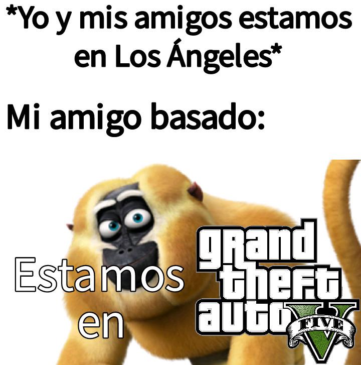 Como saben la ciudad de GTA V esta inspirada en Los Ángeles Lo mismo el GTA: SA - meme