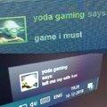 Yoda gaming says