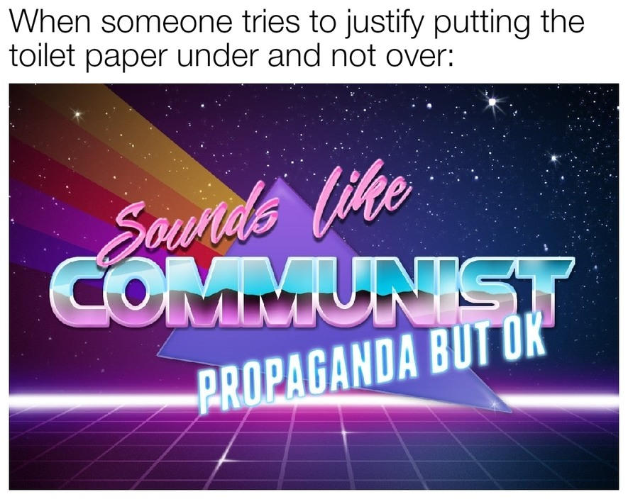 Sounds like some fucking commie gobbledygook - meme