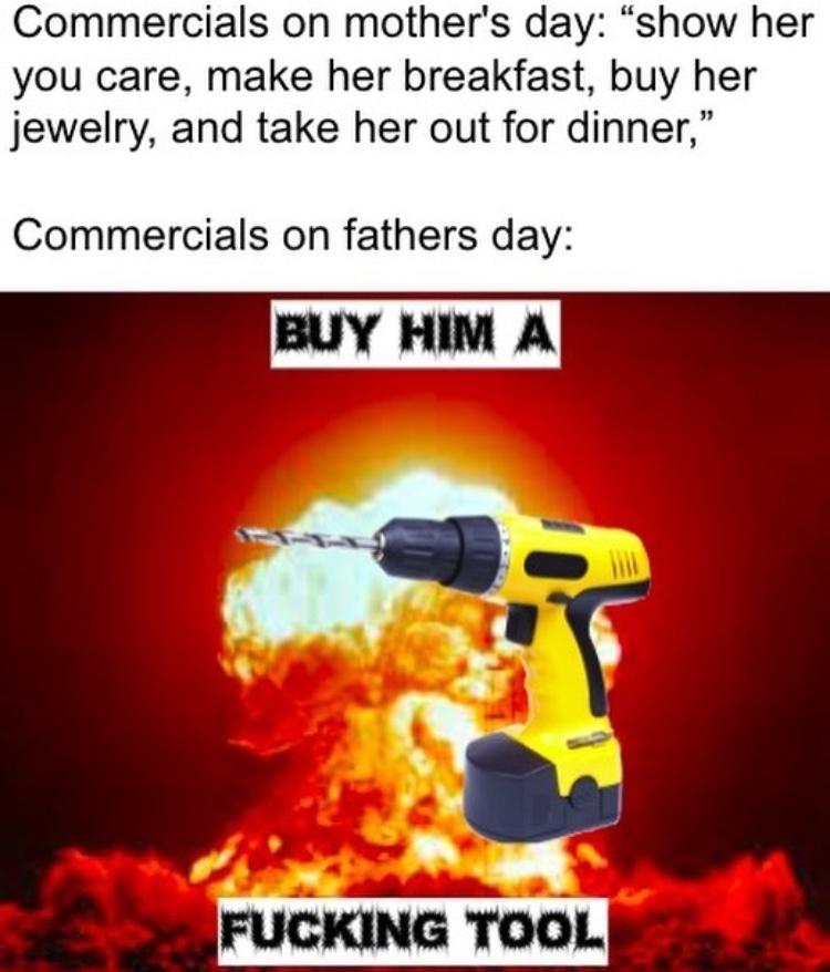 BUY HIM A FUCKING TOOL - meme
