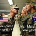 This is why you don't see many aussies in the US Army :v