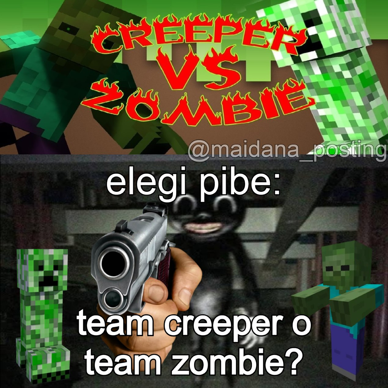Team creeper o team zombie? >:((( - meme