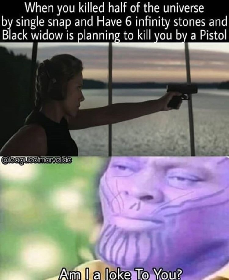 a viúva negra pensa q pode matar o Thanos com uma arminha de brinquedo - meme
