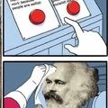 Marxists be like