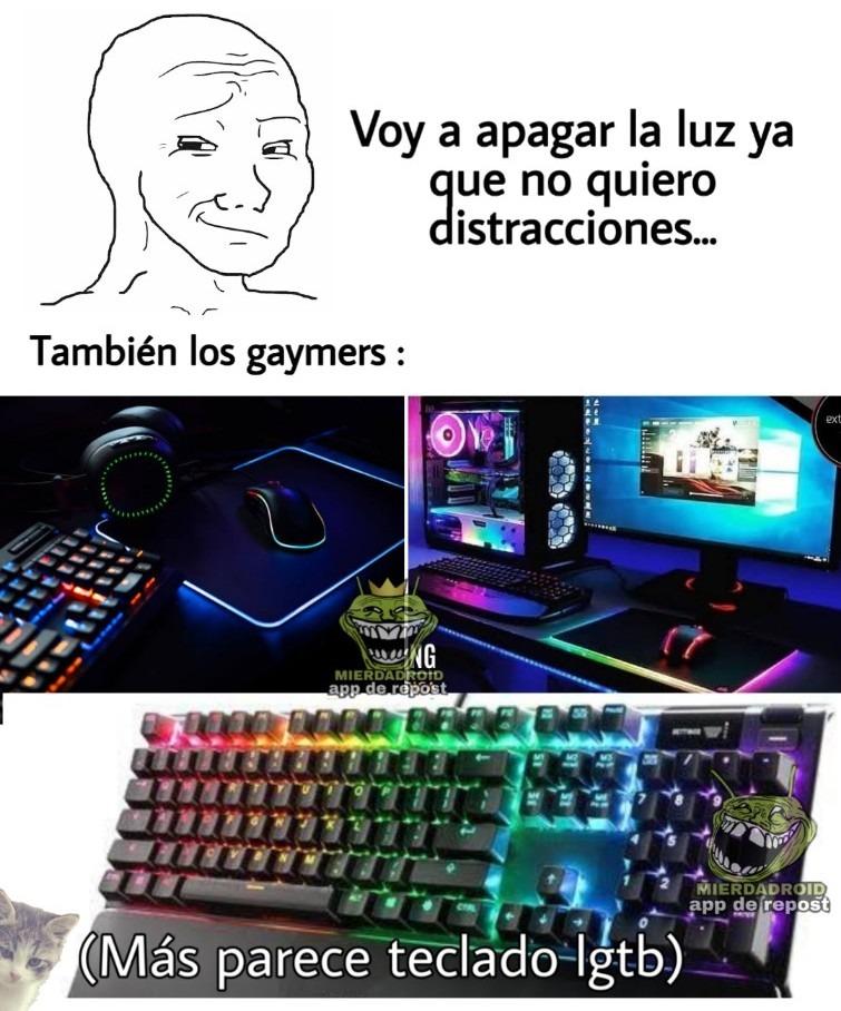 Jodidos gaymers... - meme