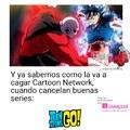 Típico de Cartoon Network, cancelar series buenas gracias a las feministas y siempre termina cagando con los TTGO las 24/7, y no estoy en contra de las caricaturas, sino que es muy sobreexplotado, y pues ni modo, Skipper tenía razón, Gokú no ganó