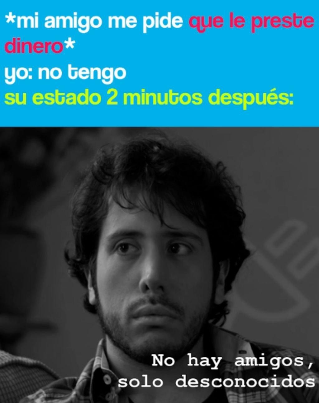 ESTOS AMIGOS XD - meme