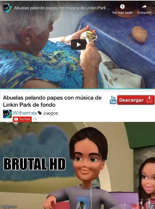 Brutal hd - meme