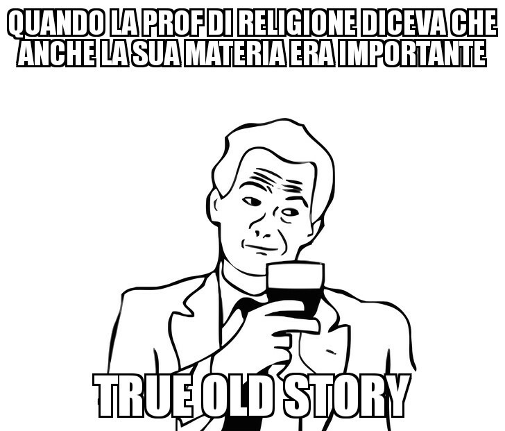 true old story - meme