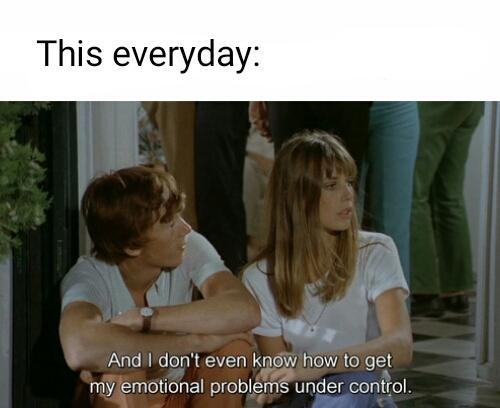Every. Single. Time. - meme